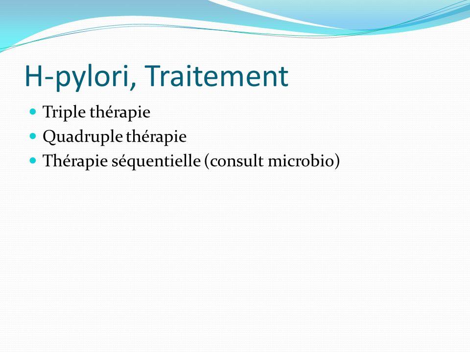 H-pylori, Traitement Triple thérapie Quadruple thérapie Thérapie séquentielle (consult microbio)