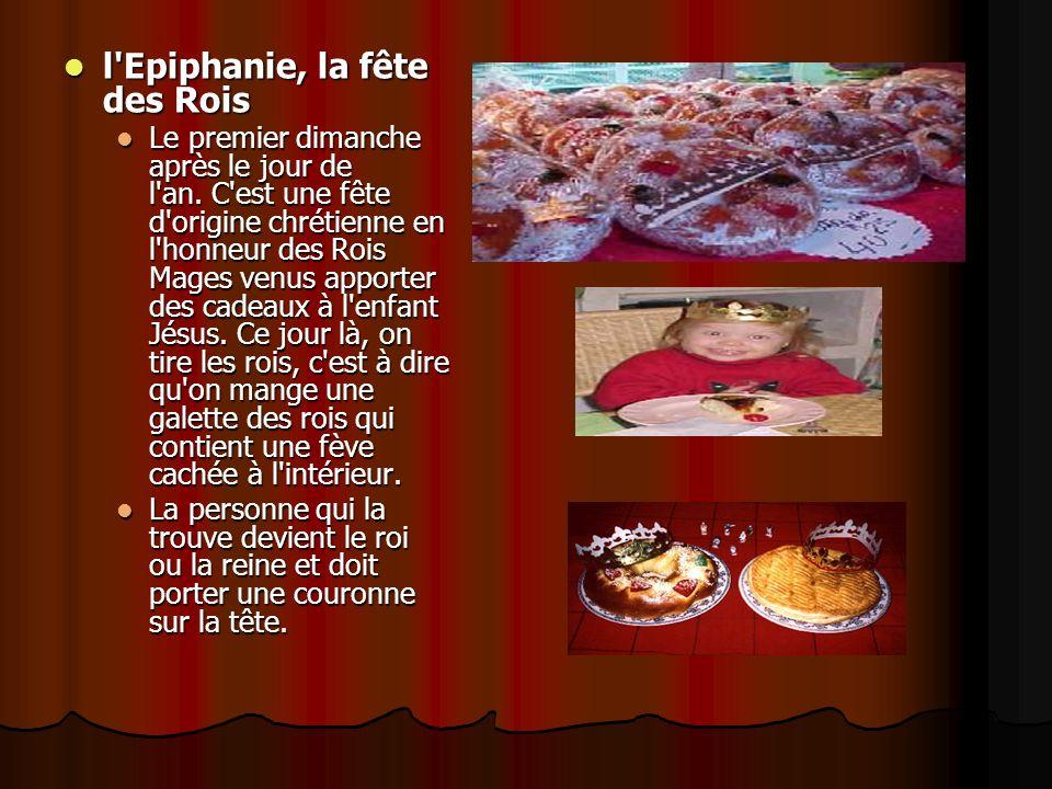 l'Epiphanie, la fête des Rois l'Epiphanie, la fête des Rois Le premier dimanche après le jour de l'an. C'est une fête d'origine chrétienne en l'honneu