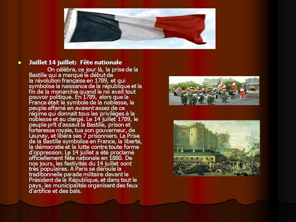 Juillet 14 juillet: Fête nationale Juillet 14 juillet: Fête nationale On célèbre, ce jour là, la prise de la Bastille qui a marqué le début de la révo