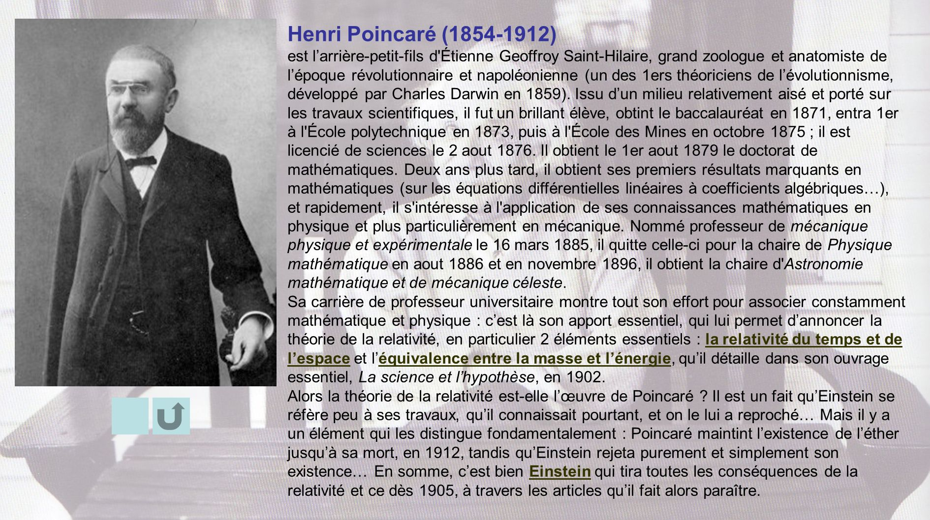 Henri Poincaré (1854-1912) est larrière-petit-fils d'Étienne Geoffroy Saint-Hilaire, grand zoologue et anatomiste de lépoque révolutionnaire et napolé