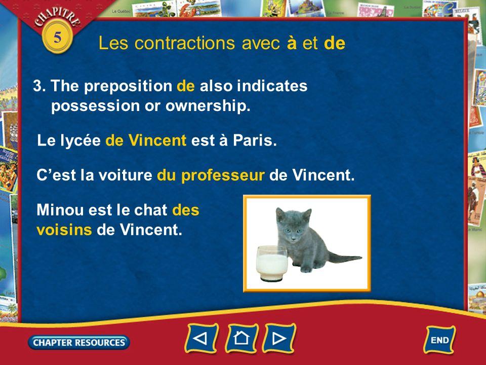 5 Les contractions avec à et de 2. The preposition de can mean of, from, or about. De contracts with le and les to form one worddu, des. Liaison occur