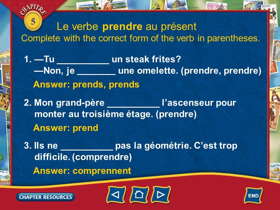 5 Le verbe prendre au présent 2.
