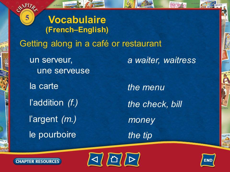 5 a café Vocabulaire Getting along in a café or restaurant un café la terrasse dun café une table occupée the sidewalk café a table occupied, taken li
