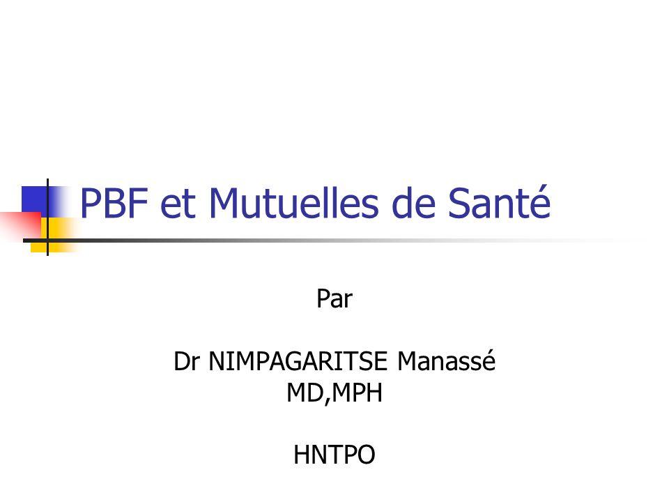 PBF et Mutuelles de Santé Par Dr NIMPAGARITSE Manassé MD,MPH HNTPO