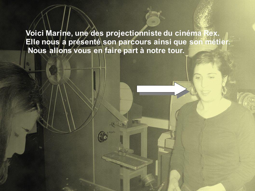 Voici Marine, une des projectionniste du cinéma Rex. Elle nous a présenté son parcours ainsi que son métier. Nous allons vous en faire part à notre to