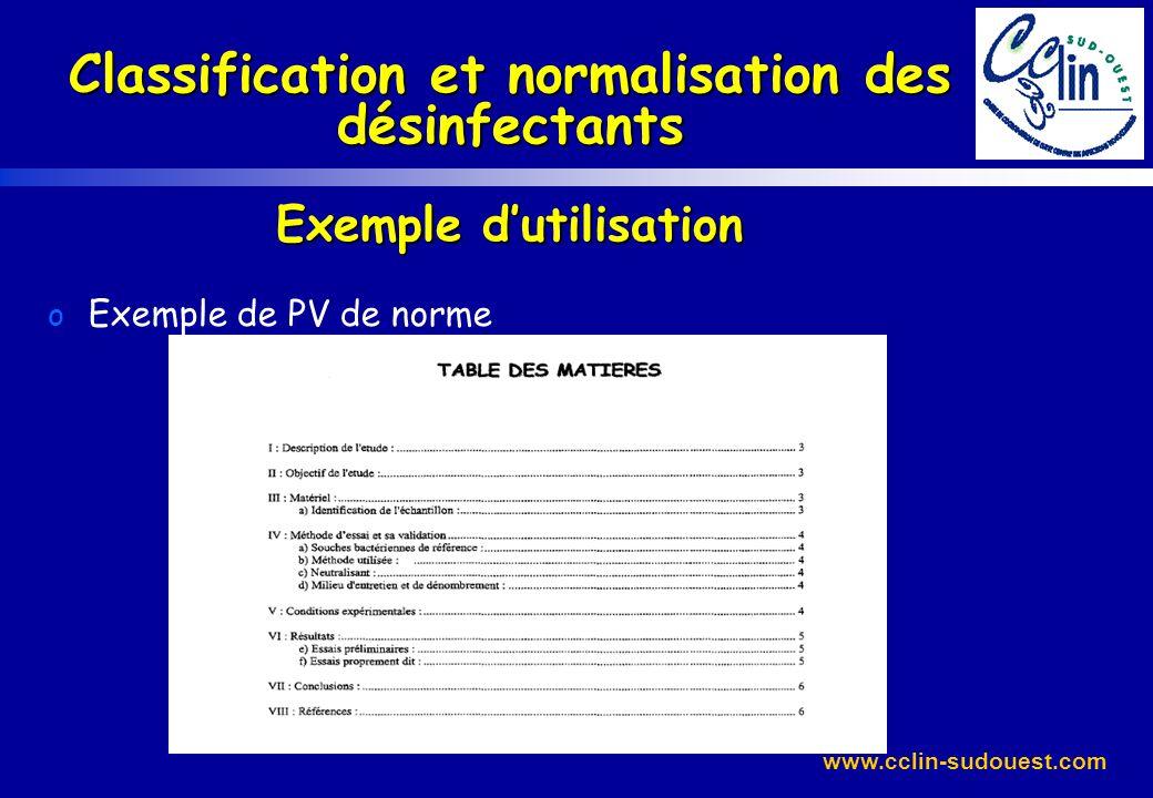 www.cclin-sudouest.com Classification et normalisation des désinfectants Exemple dutilisation o Exemple de PV de norme