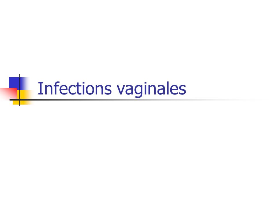 Infections vaginales
