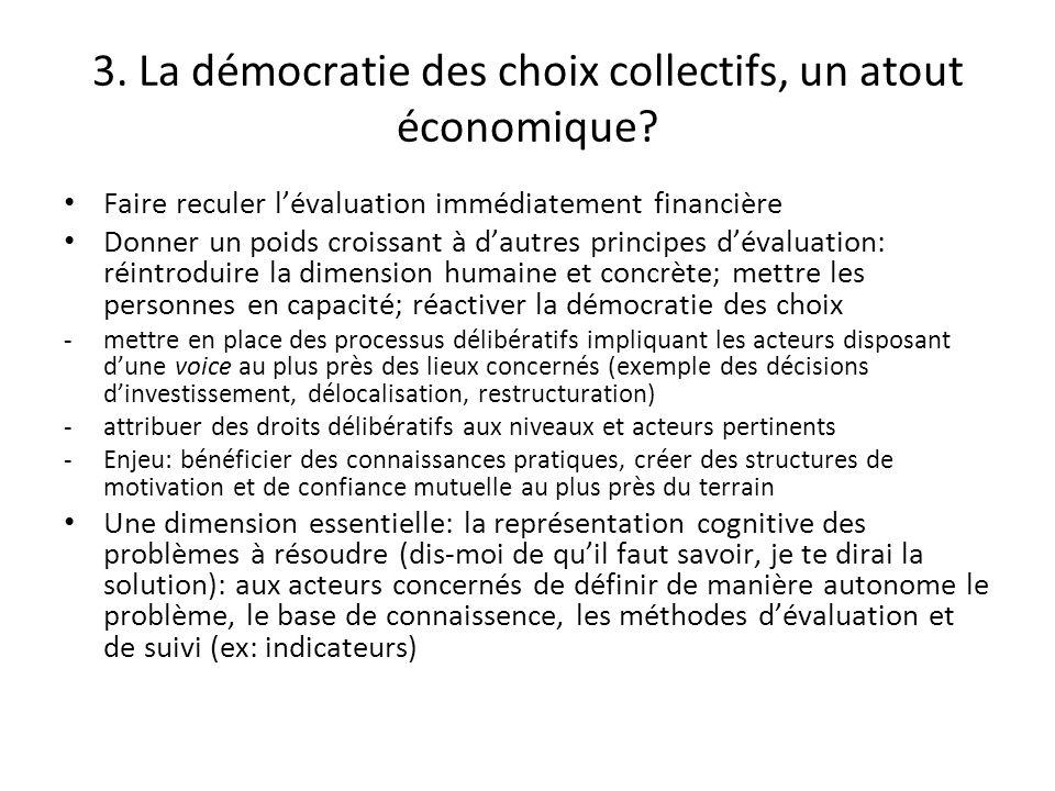 3. La démocratie des choix collectifs, un atout économique? Faire reculer lévaluation immédiatement financière Donner un poids croissant à dautres pri