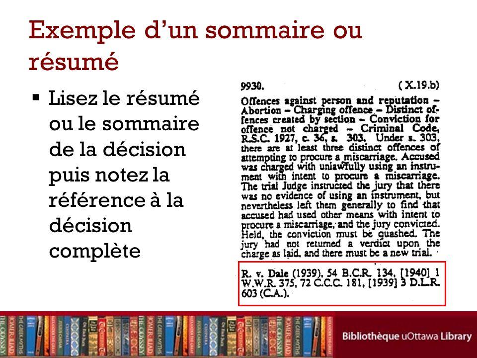Exemple dun sommaire ou résumé Lisez le résumé ou le sommaire de la décision puis notez la référence à la décision complète
