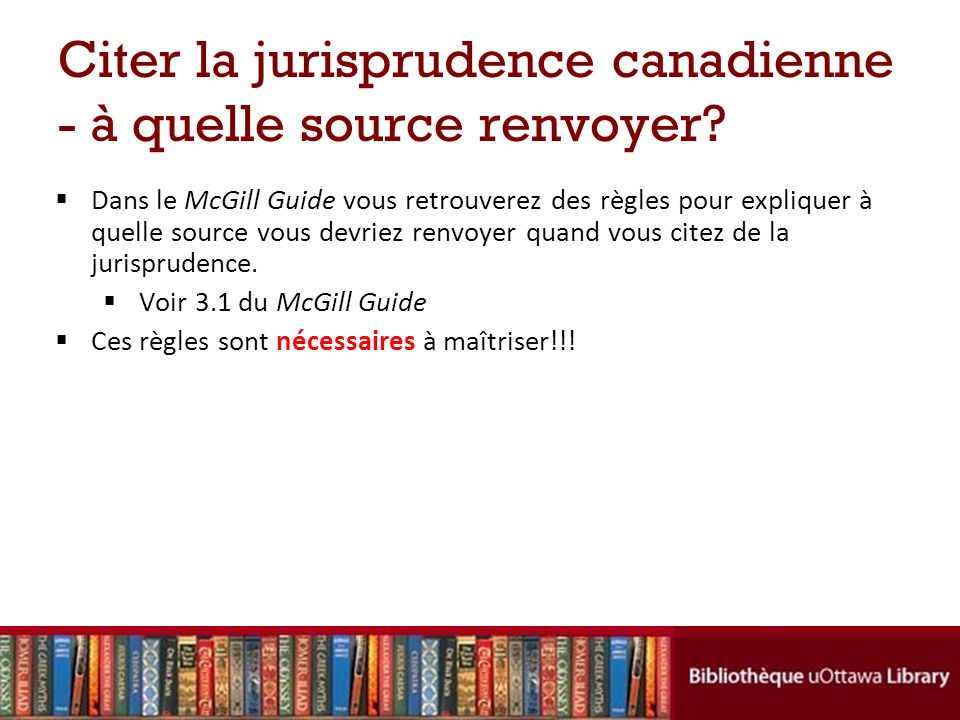 Citer la jurisprudence canadienne - à quelle source renvoyer.