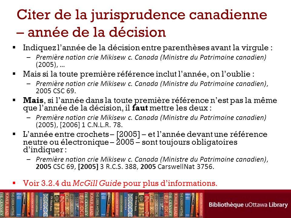 Citer de la jurisprudence canadienne – année de la décision Indiquez lannée de la décision entre parenthèses avant la virgule : –Première nation crie