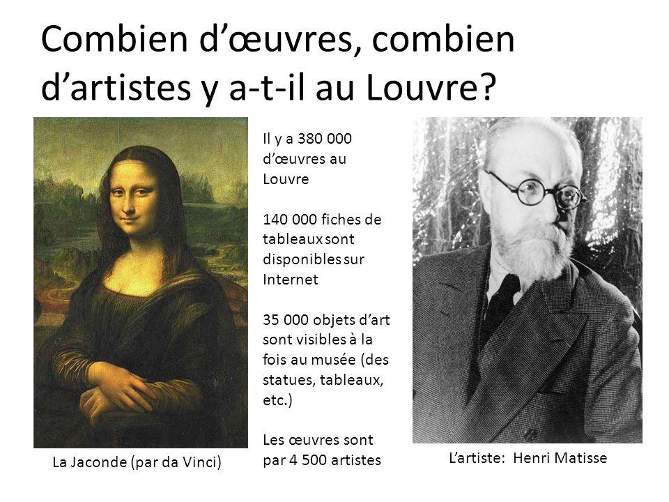Combien dœuvres, combien dartistes y a-t-il au Louvre? Il y a 380 000 dœuvres au Louvre 140 000 fiches de tableaux sont disponibles sur Internet 35 00