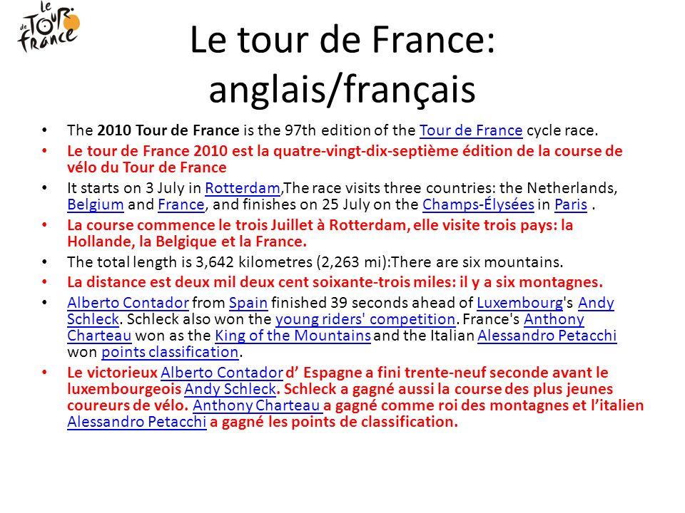 Le tour de France: anglais/français The 2010 Tour de France is the 97th edition of the Tour de France cycle race.Tour de France Le tour de France 2010
