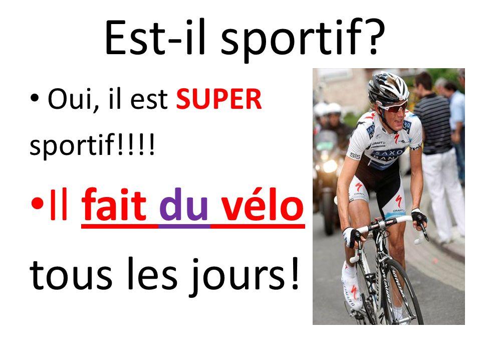 Révisons Il aime le cylisme : he likes biking Il fait du cyclisme/il fait du vélo: he bikes Je fais du cyclisme/je fais du vélo: I bike Je ne fais pas du vélo: I dont bike/Idont ride a bike Il est sportif comme Andy: he is athlete as (like) Andy Il est sportif aussi!he is athlete also (too) Son frère est sportif: his brother is athlete Oh là là.