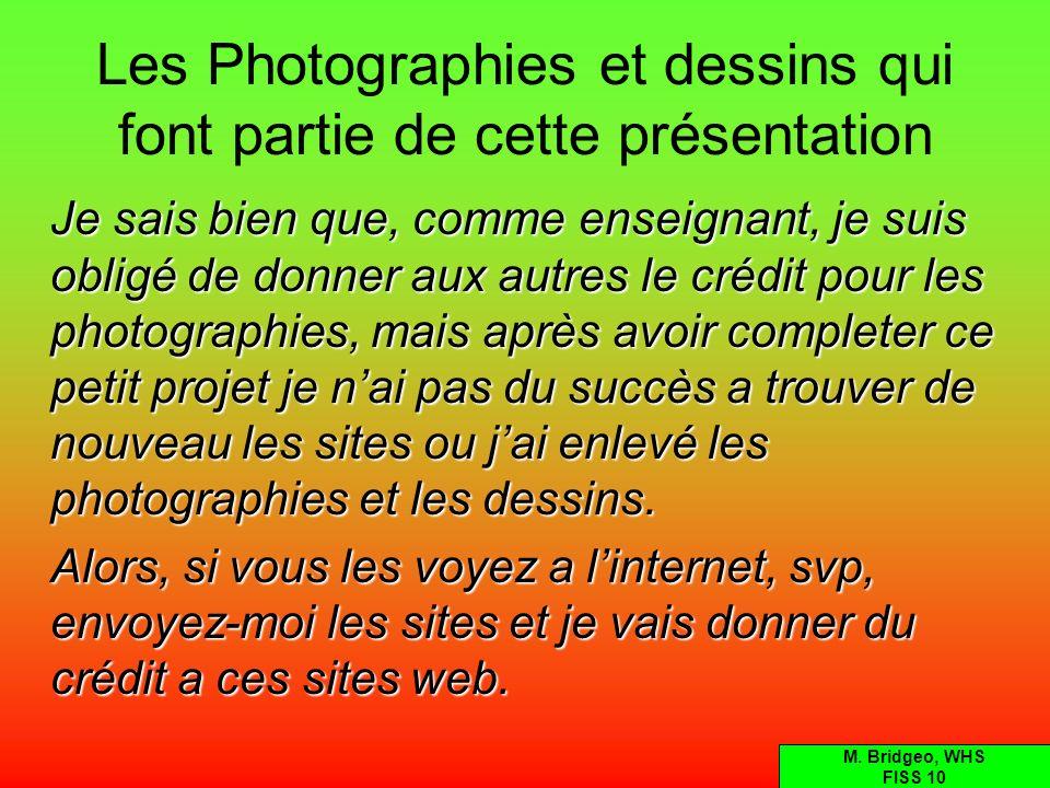 Les Photographies et dessins qui font partie de cette présentation Je sais bien que, comme enseignant, je suis obligé de donner aux autres le crédit p