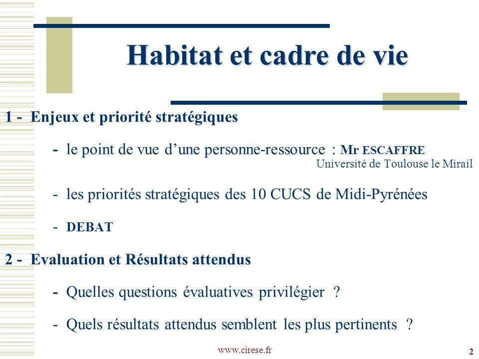 Membre du réseau www.cirese.fr - 1 - les objectifs stratégiques partagés par les 10 CUCS de Midi-Pyrénées 3 Habitat et Cadre de Vie