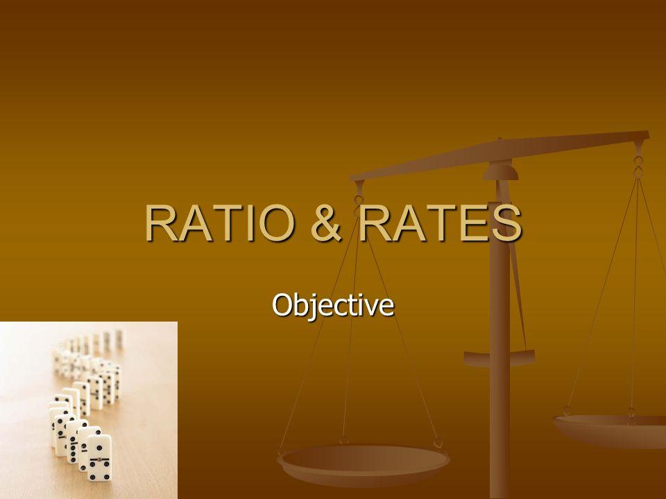RATIO & RATES Objective
