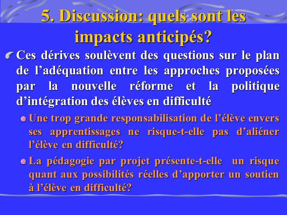 5. Discussion: quels sont les impacts anticipés? Ces dérives soulèvent des questions sur le plan de ladéquation entre les approches proposées par la n