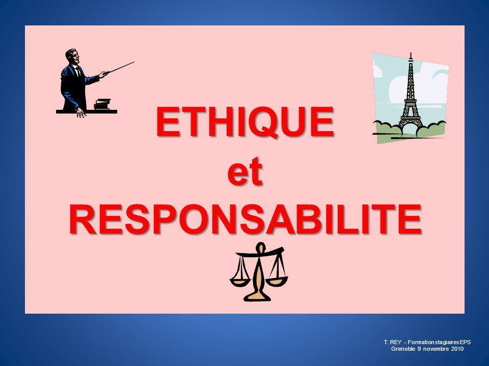 ETHIQUE et RESPONSABILITE T. REY - Formation stagiaires EPS Grenoble 9 novembre 2010
