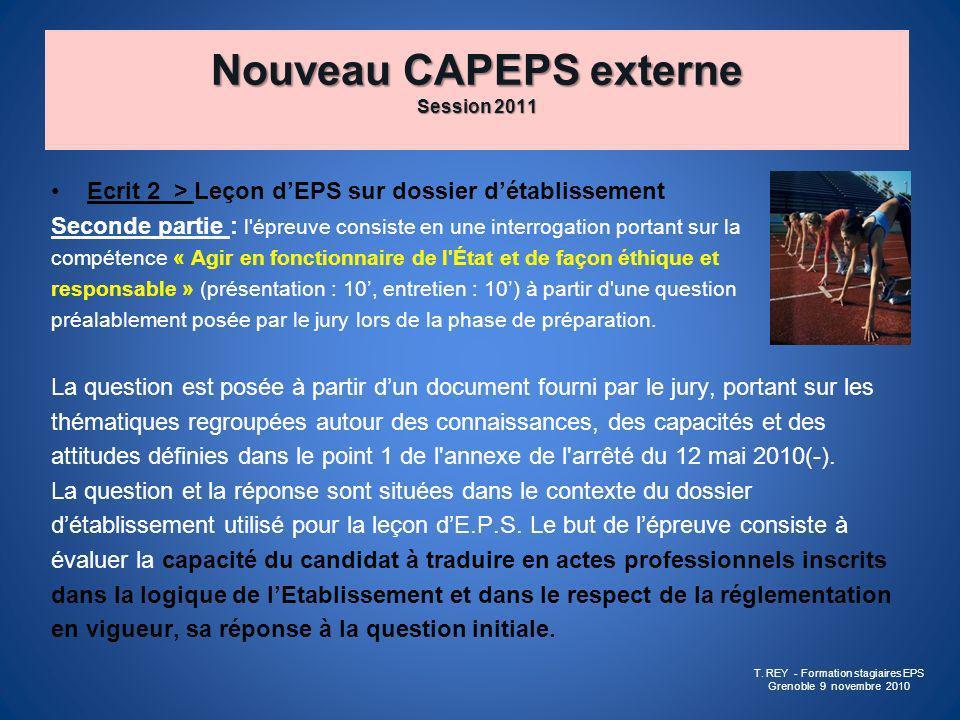 Nouveau CAPEPS externe Session 2011 Ecrit 2 > Leçon dEPS sur dossier détablissement Seconde partie : l'épreuve consiste en une interrogation portant s