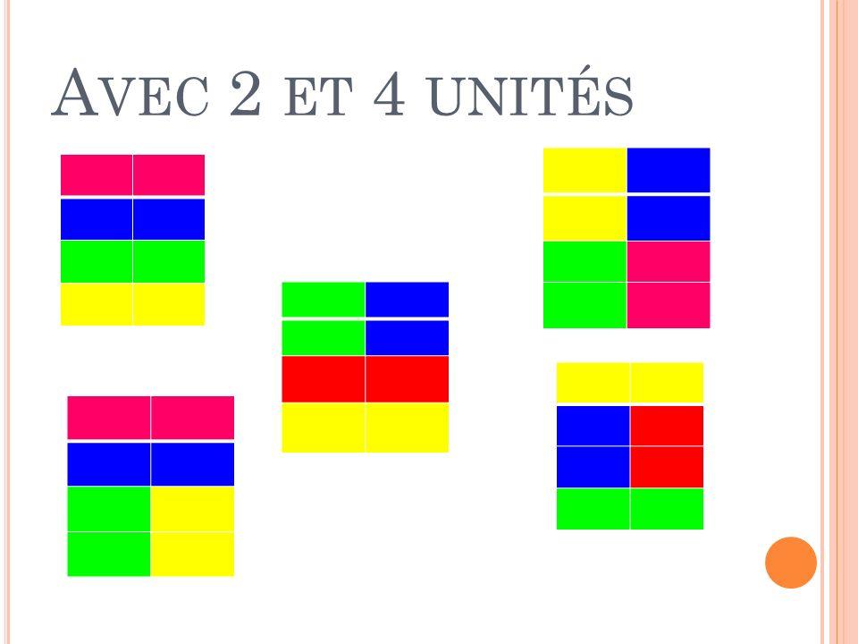 A VEC 2 ET 4 UNITÉS