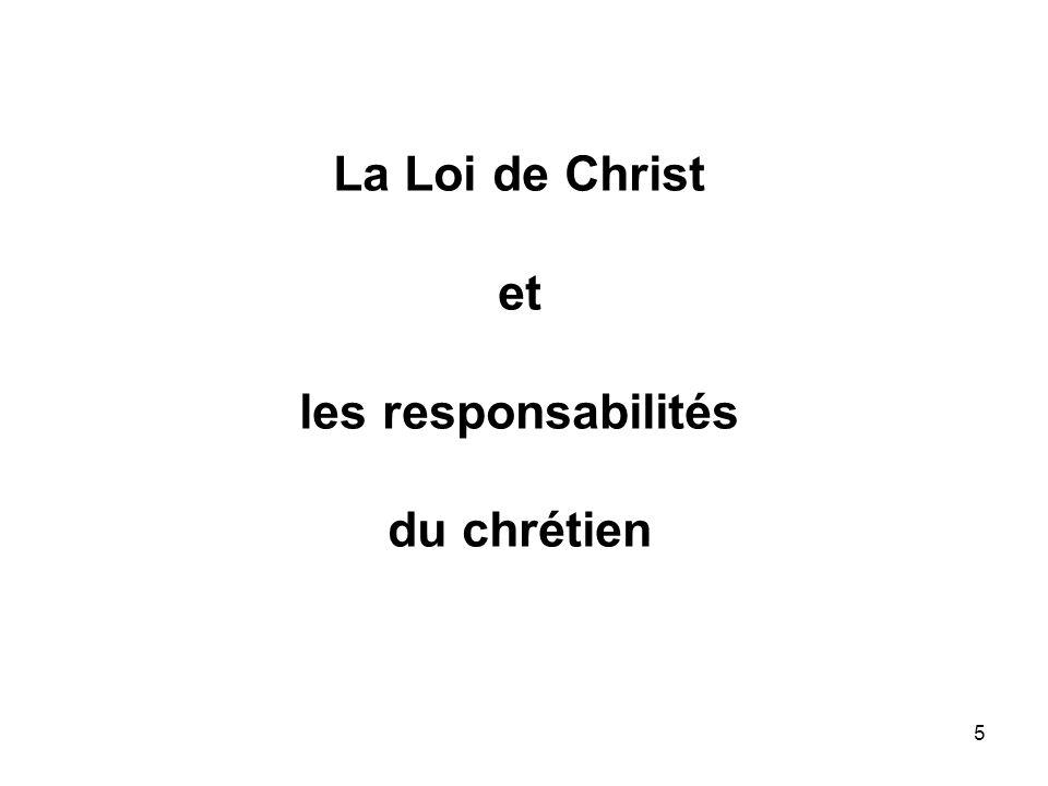 5 La Loi de Christ et les responsabilités du chrétien