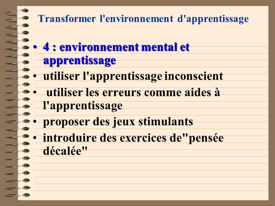 Transformer l'environnement d'apprentissage 4 : environnement mental et apprentissage4 : environnement mental et apprentissage toucher les différents