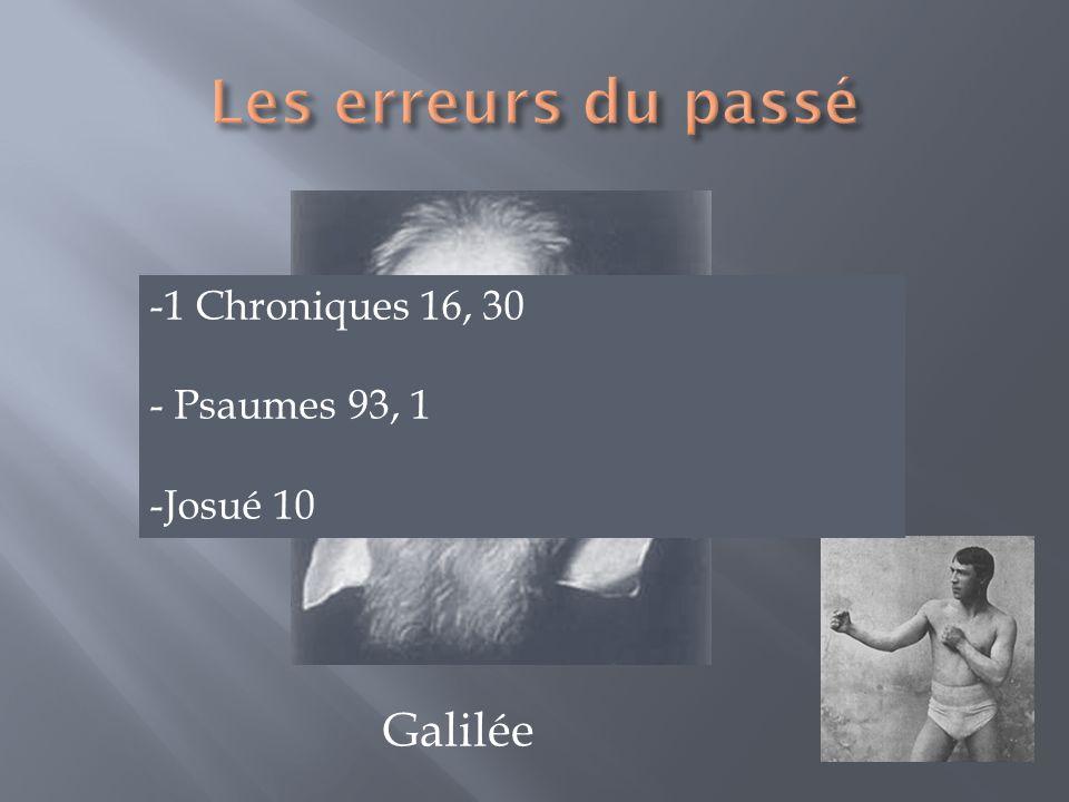 Galilée -1 Chroniques 16, 30 - Psaumes 93, 1 -Josué 10