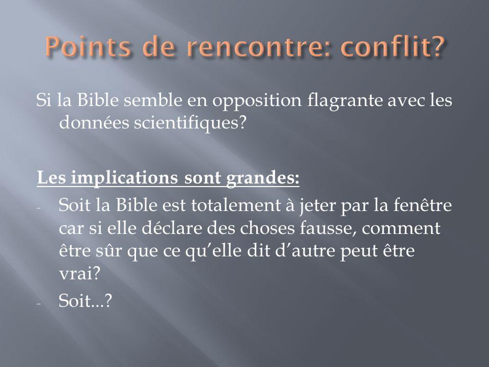 Si la Bible semble en opposition flagrante avec les données scientifiques? Les implications sont grandes: - Soit la Bible est totalement à jeter par l