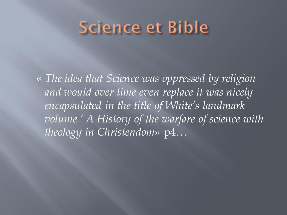 NB: La Bible se focalise sur lacteur de la création et non pas les moyens utilisés, les processus.