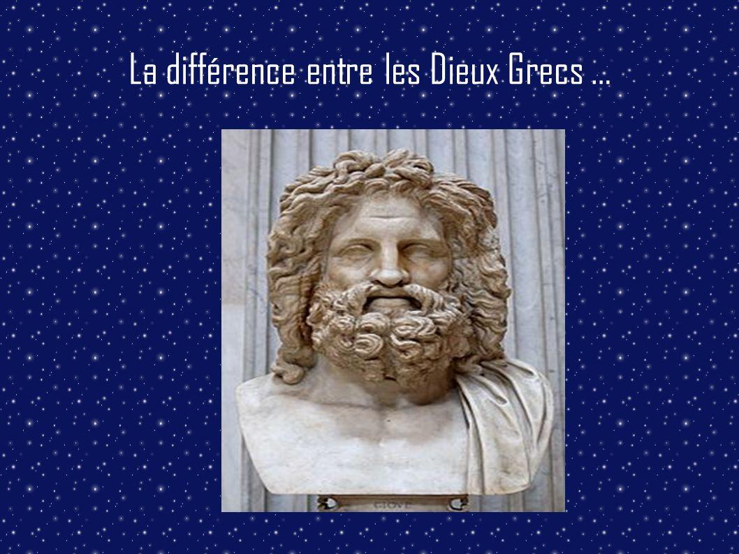 La différence entre les Dieux Grecs …