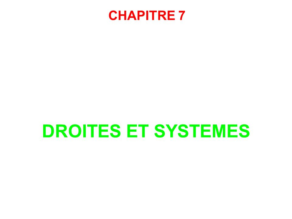 DROITES ET SYSTEMES CHAPITRE 7