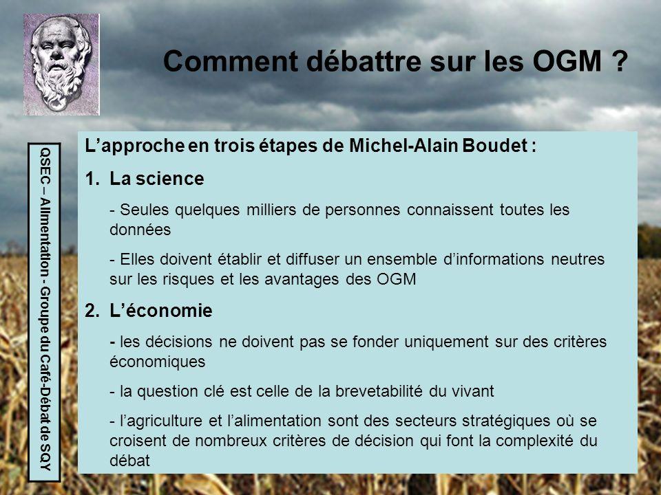 QSEC – Alimentation - Groupe du Café-Débat de SQY Comment débattre sur les OGM ? Lapproche en trois étapes de Michel-Alain Boudet : 1.La science - Seu