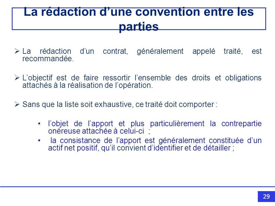 29 La rédaction dun contrat, généralement appelé traité, est recommandée.