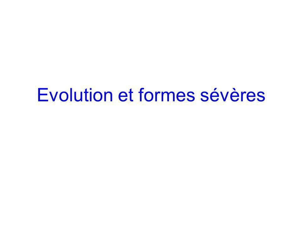 Evolution et formes sévères