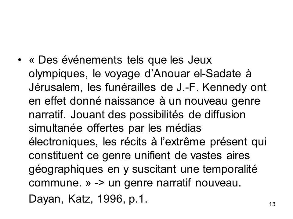 13 « Des événements tels que les Jeux olympiques, le voyage dAnouar el-Sadate à Jérusalem, les funérailles de J.-F. Kennedy ont en effet donné naissan