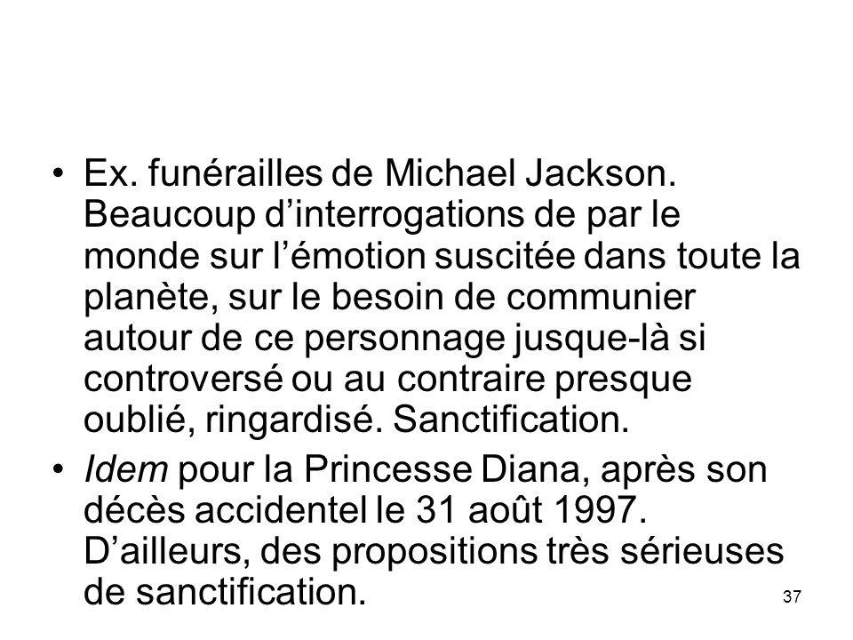 37 Ex. funérailles de Michael Jackson. Beaucoup dinterrogations de par le monde sur lémotion suscitée dans toute la planète, sur le besoin de communie