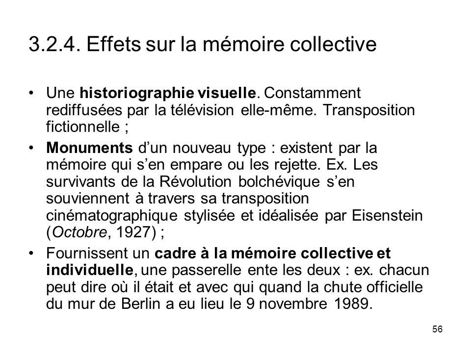 56 3.2.4. Effets sur la mémoire collective Une historiographie visuelle. Constamment rediffusées par la télévision elle-même. Transposition fictionnel
