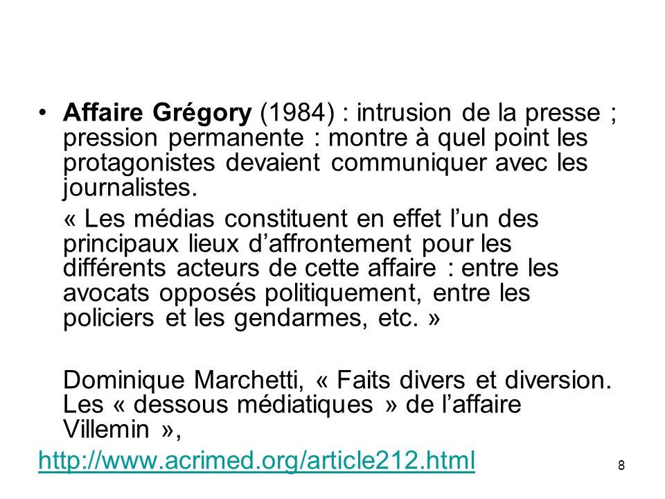 8 Affaire Grégory (1984) : intrusion de la presse ; pression permanente : montre à quel point les protagonistes devaient communiquer avec les journali