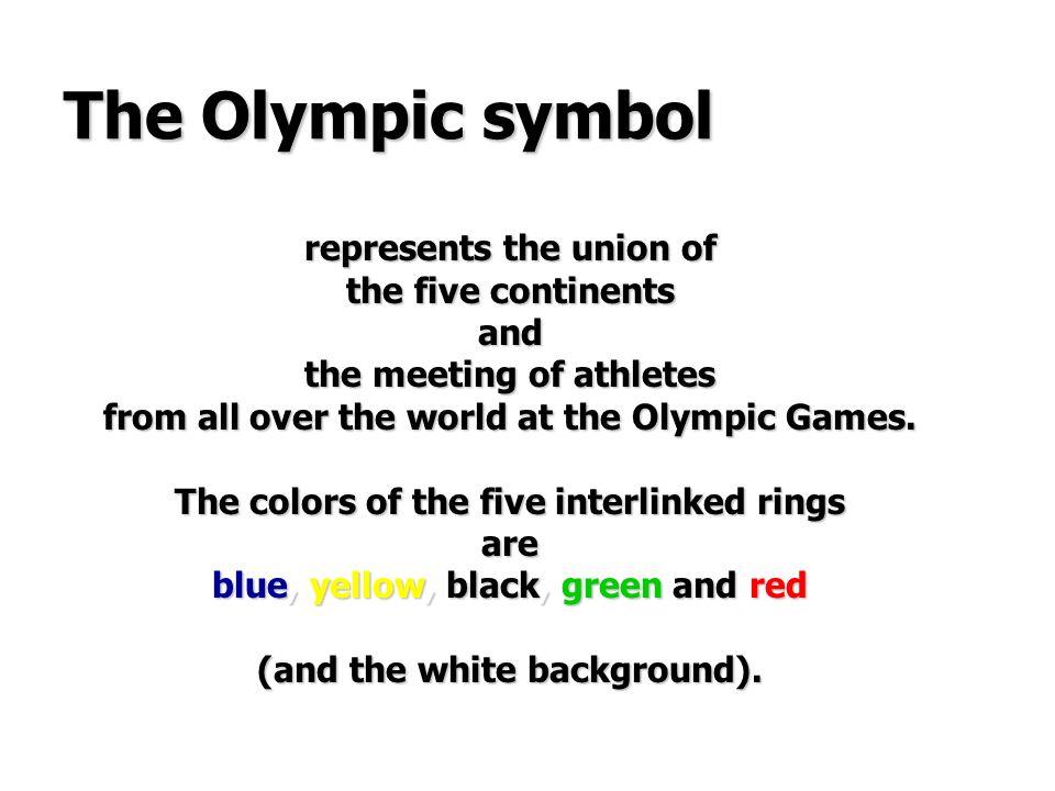 Le Symbole olympique représente lunion des cinq continents et la rencontre des athlètes du monde entier aux Jeux Olympiques. Les couleurs des cinq ann