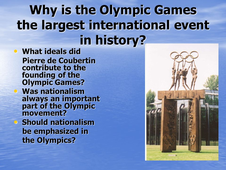 Pierre de Coubertin and Olympism By Linda Bayes, Attachée Française Jeux Olympiques dHiver 2002 West Jordan High School, Utah