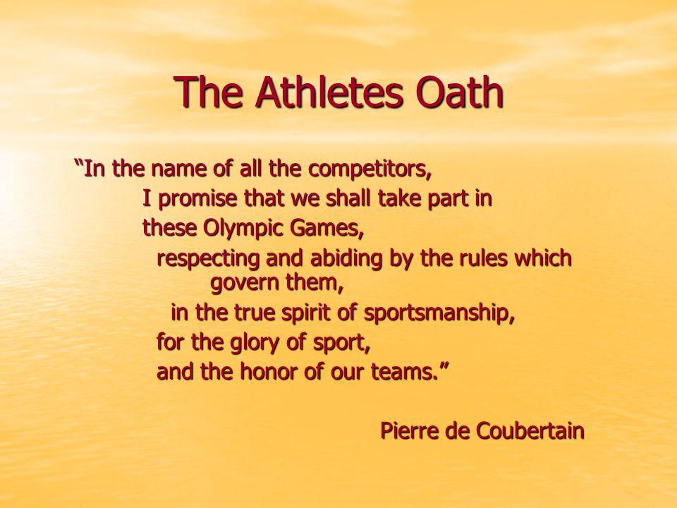 Le Serment des Athlètes Au nom de tous les concurrents, je promets que nous prendrons part de ces Jeux Olympiques, en respectant et en suivant les règ