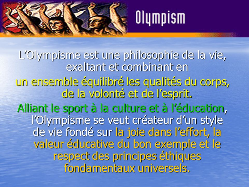 Life of Pierre de Coubertin In his eyes, he felt Olympism was not to be disassociated with Culture and recommended intelligence education at the same