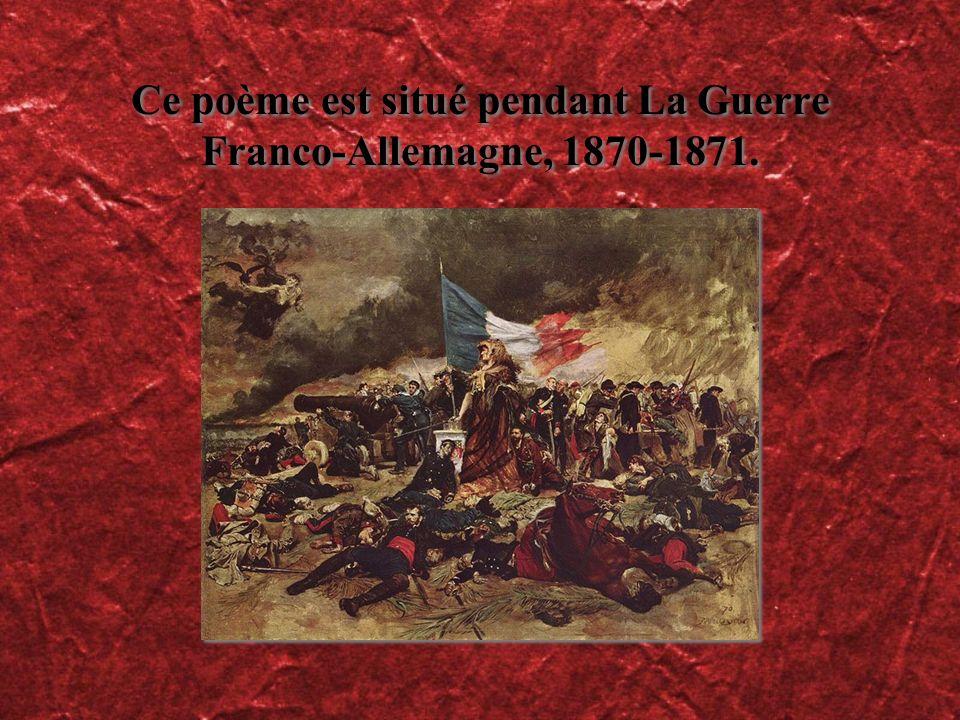 Ce poème est situé pendant La Guerre Franco-Allemagne, 1870-1871.