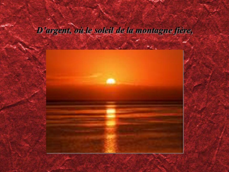 Dargent, où le soleil de la montagne fière,