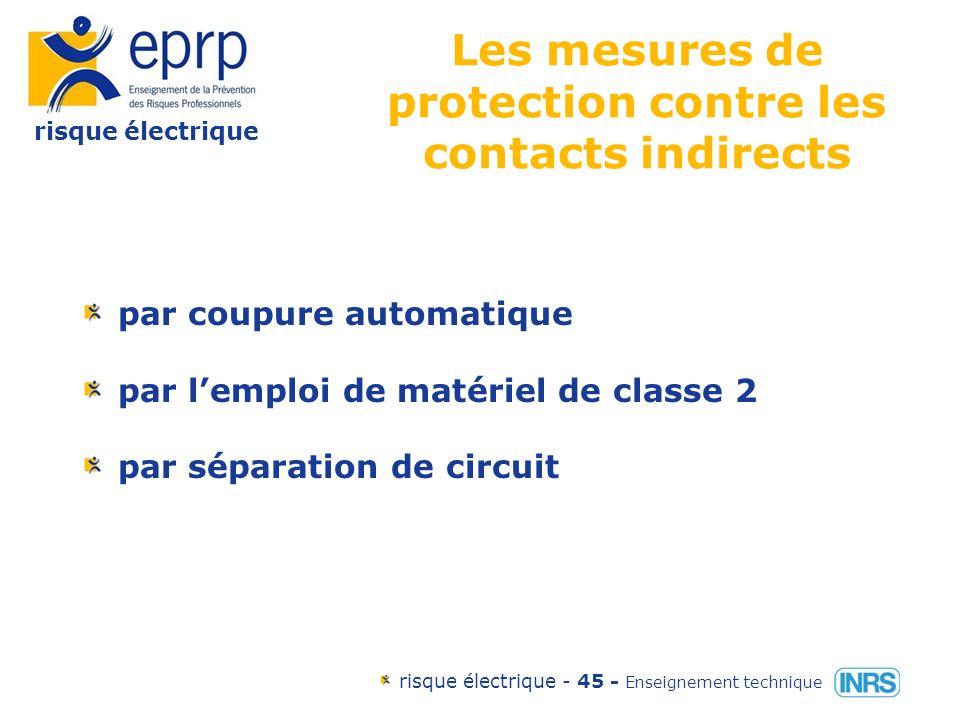 risque électrique risque électrique - 44 - Enseignement technique Les mesures de protection contre les contacts directs par obstacles