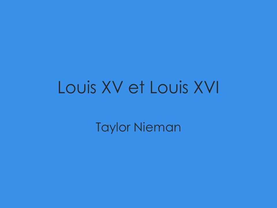 Louis XV et Louis XVI Taylor Nieman
