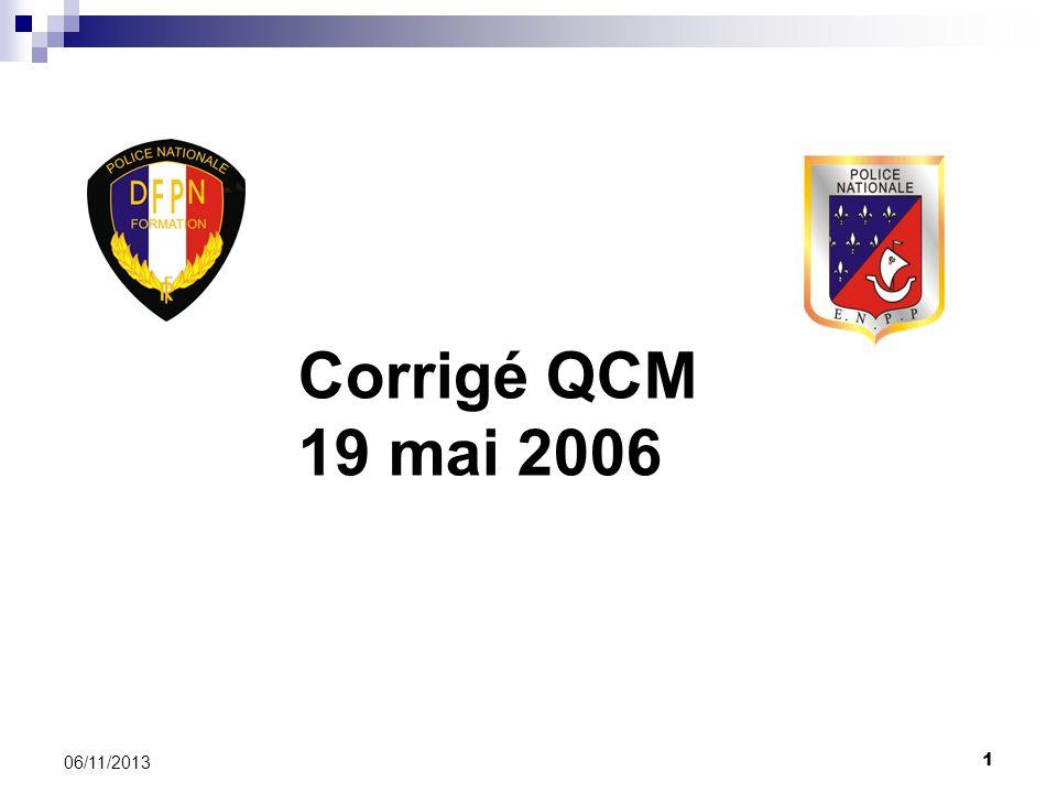 1 06/11/2013 Corrigé QCM 19 mai 2006