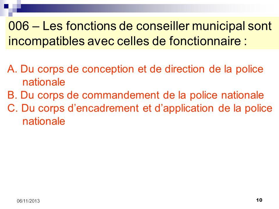 10 06/11/2013 006 – Les fonctions de conseiller municipal sont incompatibles avec celles de fonctionnaire : A. Du corps de conception et de direction
