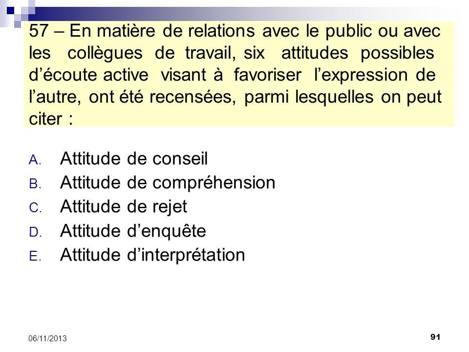 91 06/11/2013 57 – En matière de relations avec le public ou avec les collègues de travail, six attitudes possibles découte active visant à favoriser